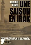 Claude Ribbe - Une saison en Irak.