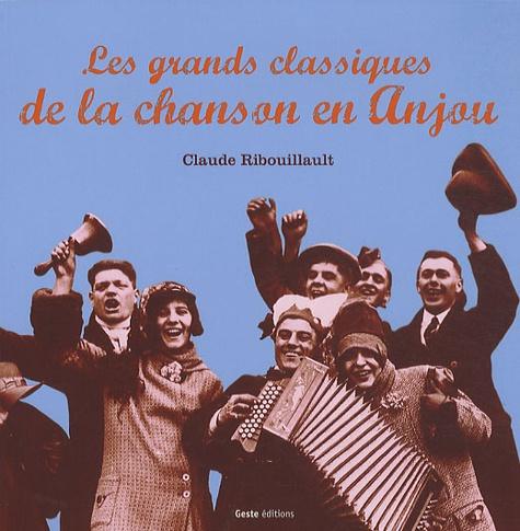 """Claude Ribouillault - """"Classiques"""" de la chanson angevine."""