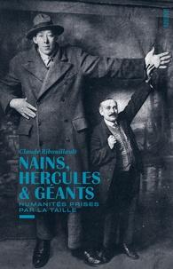 Claude Ribouillault - Nains, hercules & géants - Humanités prises par la taille.
