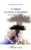 Claude-Richard M'bissa - Le Ndjobi au Congo et au Gabon - Histoire et fonction sociale.