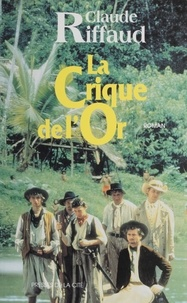 Claude Riffaud - La crique de l'or.
