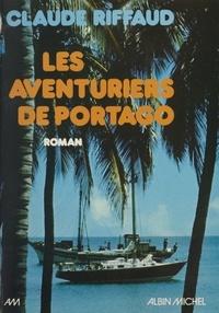 Claude Riffaud - Les Aventuriers de Portago.