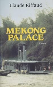Claude Riffaud - Mékong palace.