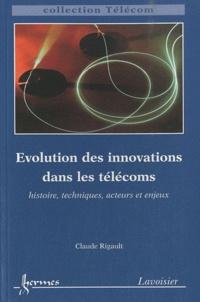 Evolution des innovations dans les télécoms histoire techniques acteurs et enjeux collection telecom - Claude Rigault | Showmesound.org