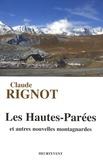 Claude Rignot - Les Hautes-Parées - Et autres nouvelles montagnardes.