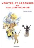 Claude Rignot - Vérités et légendes de Valloire-Galibier.