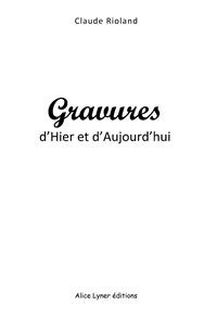 Claude Rioland - Gravures, d'hier et d'aujourd'hui.