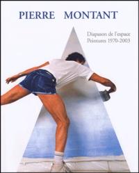 Claude Ritschard et Michael Gibson - Pierre Montant - Peintures 1970-2003 : Paintings 1970-2003.