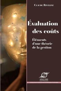 Claude Riveline - Evaluation des coûts - Eléments d'une théorie de la gestion.
