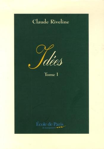 Claude Riveline - Idées - Tome 1.