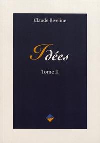 Claude Riveline - Idées - Tome 2.