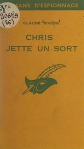 Claude Rivière - Chris jette un sort.