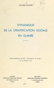 Claude Rivière - Dynamique de la stratification sociale en Guinée - Thèse présentée devant l'Université de Paris V, le 18 janvier 1975.