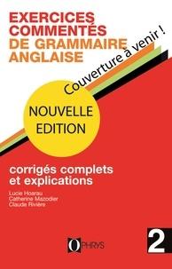 Claude Rivière et Catherine Mazodier - Exercices commentés de grammaire anglaise - Volume 2.