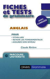 Claude Rivière - Fiches et tests de grammaire Anglais - Avec corrigés.