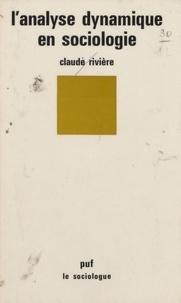 Claude Rivière - L'Analyse dynamique en sociologie.
