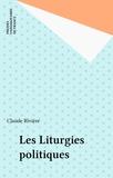 Claude Rivière - Les Liturgies politiques.