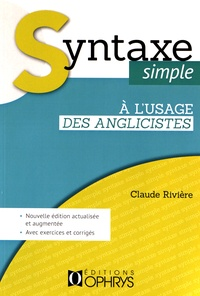 Claude Rivière - Syntaxe simple à l'usage des anglicistes.