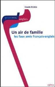 Claude Rivière - Un air de famille - Les faux-amis français-anglais.