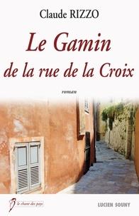 Claude Rizzo - Le Gamin de la rue de la Croix.
