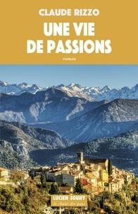 Claude Rizzo - Une vie de passions.