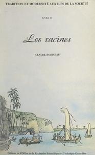 Claude Robineau et J. Bouniol - Tradition et modernité aux îles de la Société (2). Les racines.