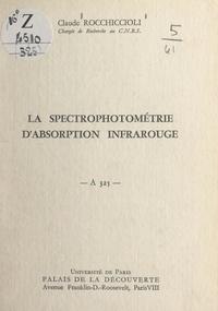 Claude Rocchiccioli - La spectrophotométrie d'absorption infrarouge - Conférence donnée au Palais de la découverte le 28 janvier 1967.