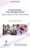 Claude Rochet - L'innovation une affaire d'Etat - Gagnants et perdants de la troisième révolution industrielle.