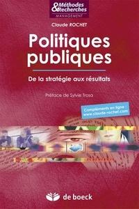 Claude Rochet - Politiques publiques - De la stratégie aux résultats.
