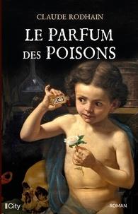 Téléchargement gratuit ebooks pdf magazines Le parfum des poisons par Claude Rodhain 9782824633275