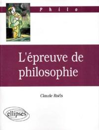 Claude Roëls - L'épreuve de philosophie.