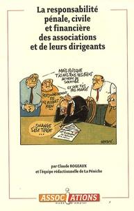 Claude Rogeaux - La responsabilité pénale, civile et financière des associations et de leurs dirigeants.