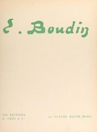 Claude Roger-Marx et George Besson - E. Boudin.