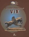 Claude Rolley et  Collectif - La tombe princière de Vix - Coffret 2 volumes.
