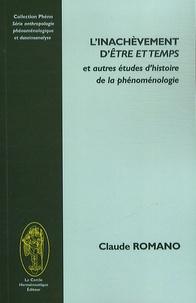 Claude Romano - L'inachevèment d'Etre et temps et autres études d'histoire de la phénoménologie.