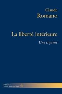 Claude Romano - La liberté intérieure - Une esquisse.