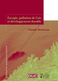Claude Ronneau - Energie, pollution de l'air et développement durable.