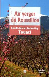 Claude-Rose Touati et Lucien-Guy Touati - Au verger du Roussillon.