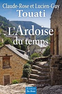 Claude-Rose Touati et Lucien-Guy Touati - L'ardoise du temps.