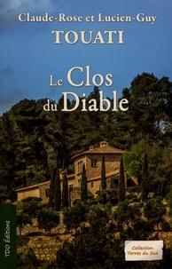 Claude-Rose Touati et Lucien-Guy Touati - Le Clos du Diable.