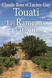 Claude-Rose Touati et Lucien-Guy Touati - Les Rameaux d'argent.
