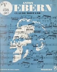 Claude Rostand et Oskar Kokoschka - Anton Webern - L'homme et son œuvre.