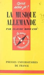 Claude Rostand et Norbert Dufourcq - La musique allemande.