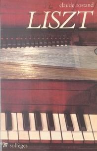 Claude Rostand - Liszt.