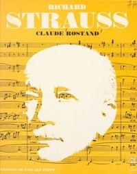 Claude Rostand et Jean Roire - Richard Strauss - L'homme et son œuvre.