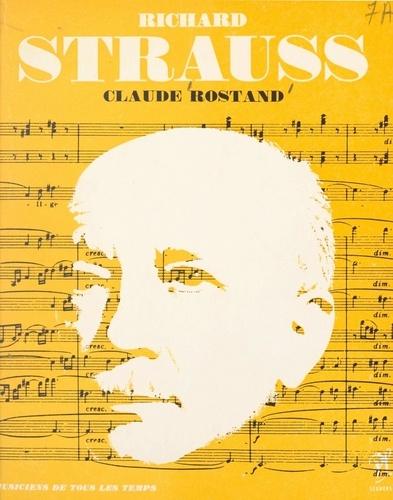 Richard Strauss. L'homme et son œuvre