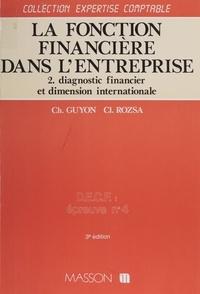 Claude Rosza et Christian Guyon - La fonction financière dans l'entreprise Tome 2 - Diagnostic financier et dimension internationale.
