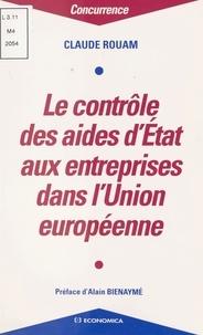 Claude Rouam - Le contrôle des aides d'État aux entreprises dans l'Union européenne.