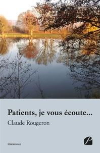 Claude Rougeron - Patients, je vous écoute....