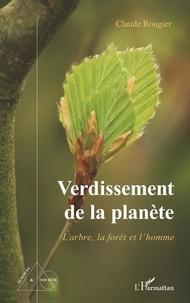 Claude Rougier - Verdissement de la planète - L'arbre, la forêt et l'homme.